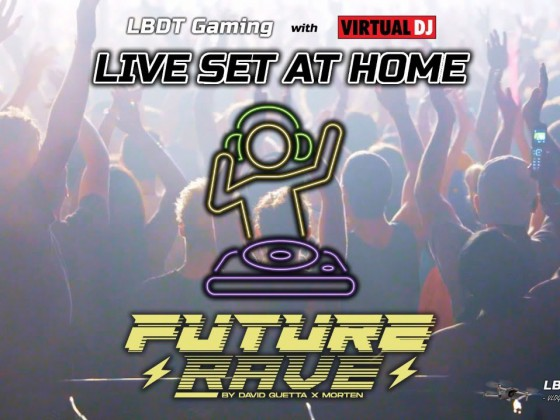 LBDT Gaming LIVE SET #01 - FUTURE RAVE with VIRTUAL DJ